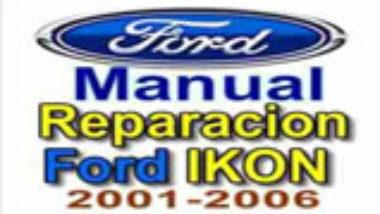 Ford Ikon - Manual De Reparacion 2002 2001 2002 2003 2004 2005 2006 2007